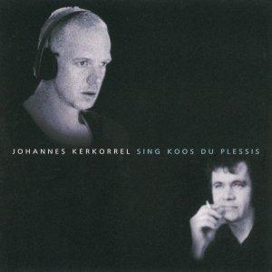 Johannes Kerkorrel sing Koos du Plessis